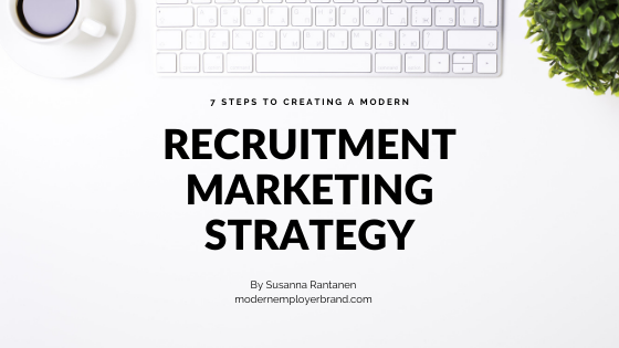 7 steps to a modern Recruitment Marketing Strategy