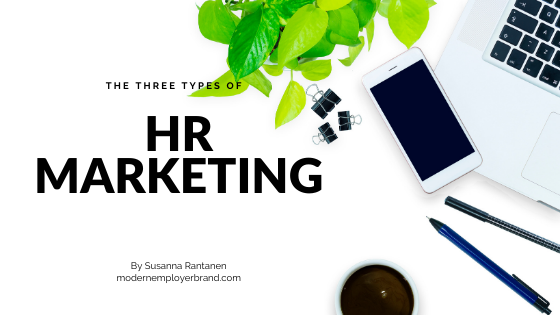 The Three Types of HR Marketing (also known as talent marketing)