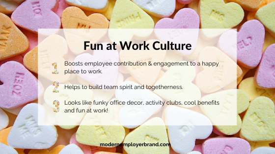 The benefits of Fun at Work culture.