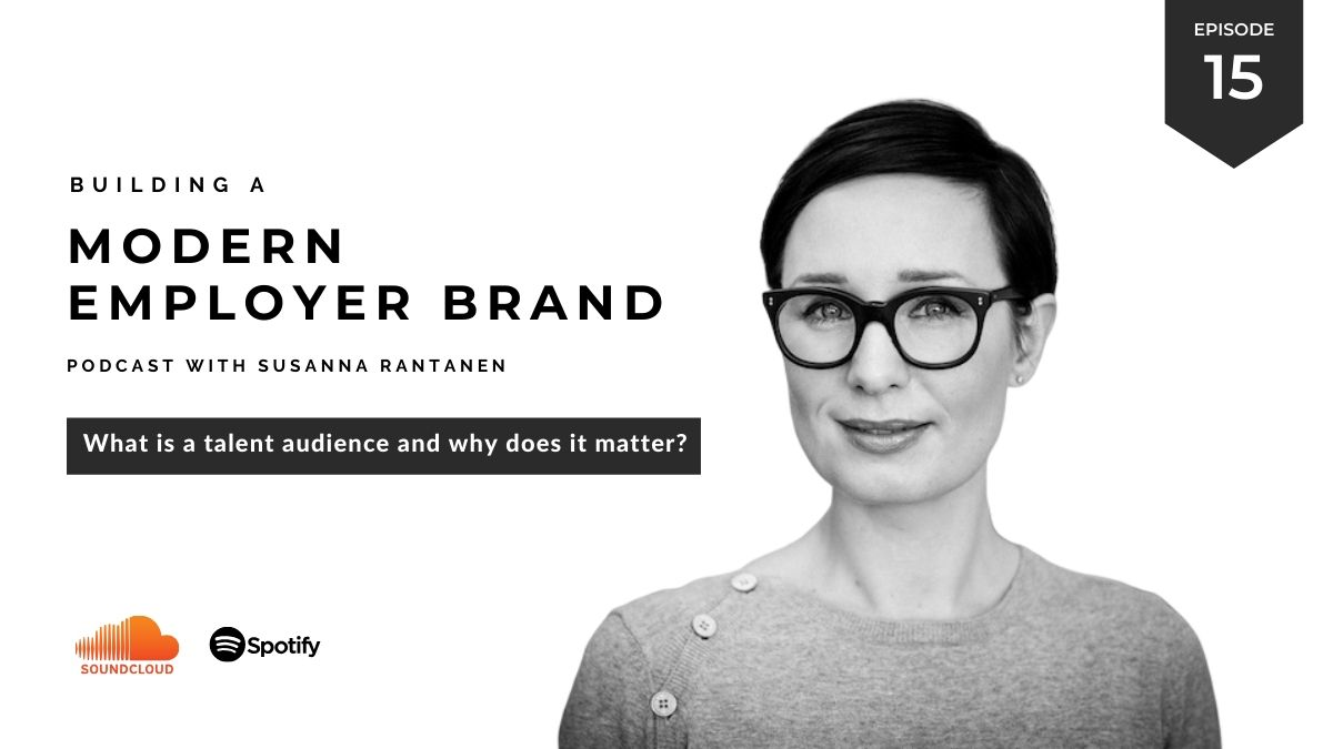 Building a modern employer brand #15 What is a talent audience and why does it matter?