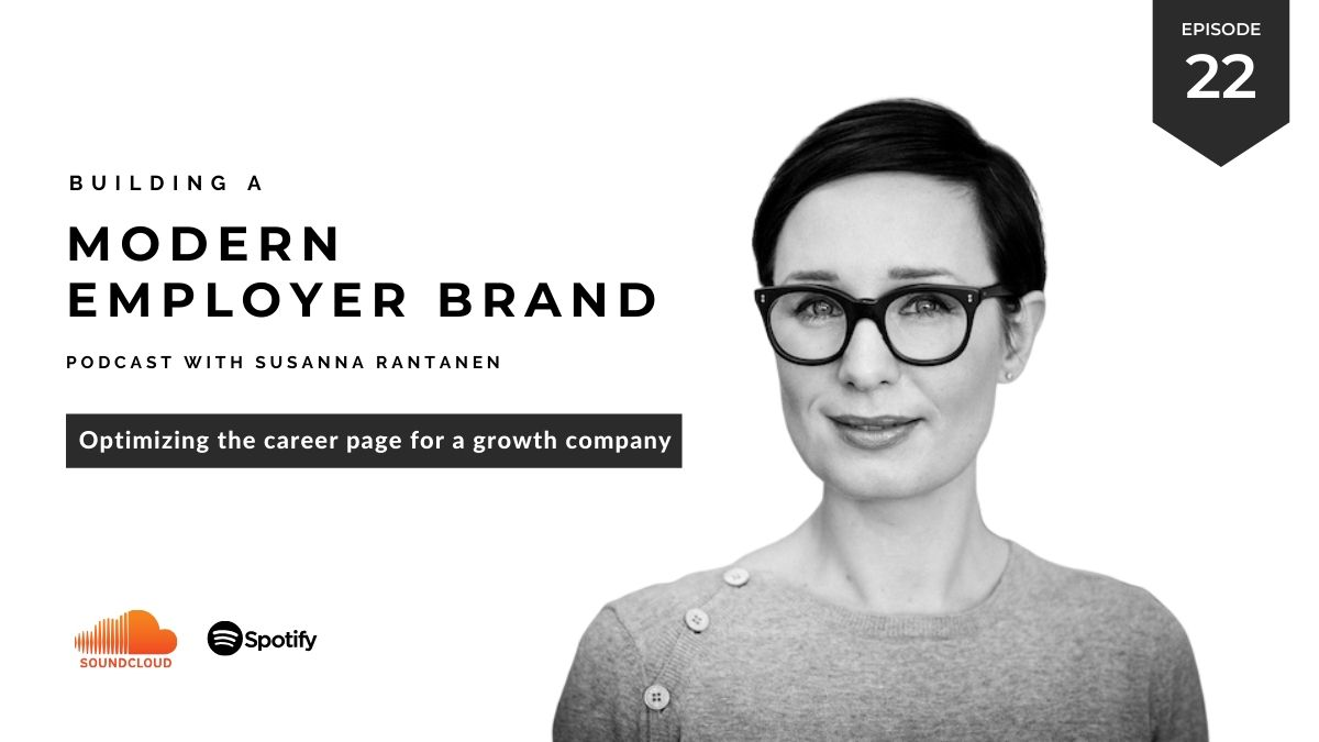 #22 Building a Modern Employer Brand podcast - Optimizing the career page for a growth company by Susanna Rantanen
