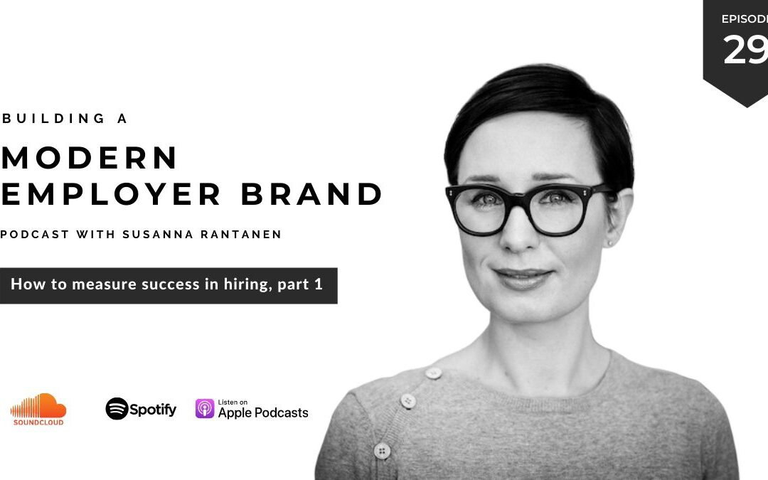How to measure success in hiring Building a modern employer brand podcast by Susanna Rantanen