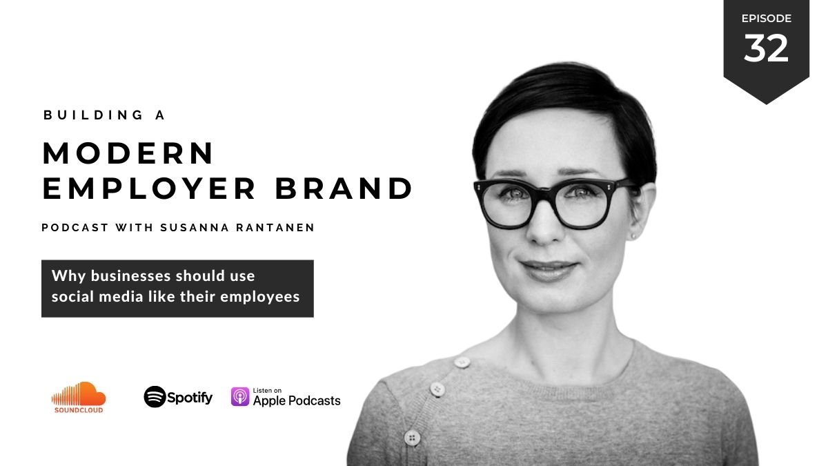 #32 Why companies should use social media like their employees- Building a Modern Employer Brand Podcast with Susanna Rantanen 1