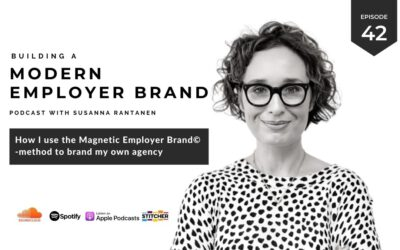 How I use the Magnetic Employer Brand©️ -method to brand our agency [podcast #42]
