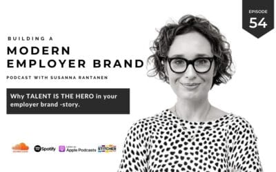Why your talent is the hero in your employer brand -story [podcast #54]
