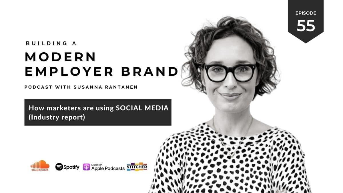 #55 How marketers are using social media - Building a modern employer brand podcast with Susanna Rantanen