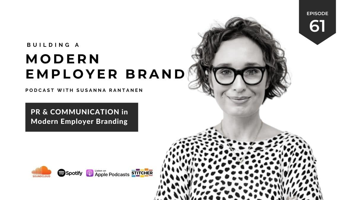 #61 PR and communication in modern employer branding - Building a modern employer brand podcast with Susanna Rantanen