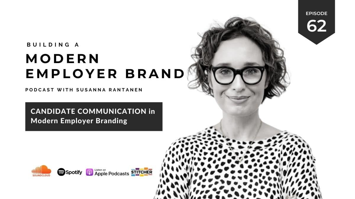 #62 Candidate communication in modern employer branding - Building a modern employer brand podcast with Susanna Rantanen