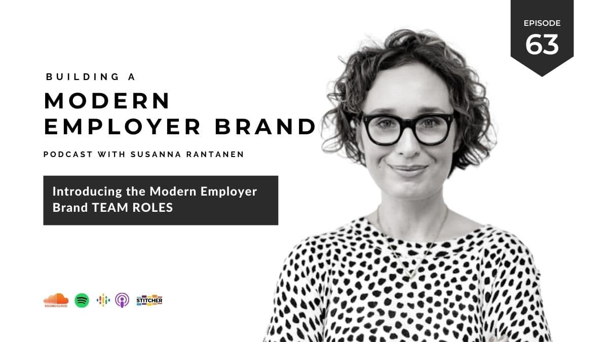 #63 Introducing the Modern Employer Brand Team roles - Building a modern employer brand podcast with Susanna Rantanen