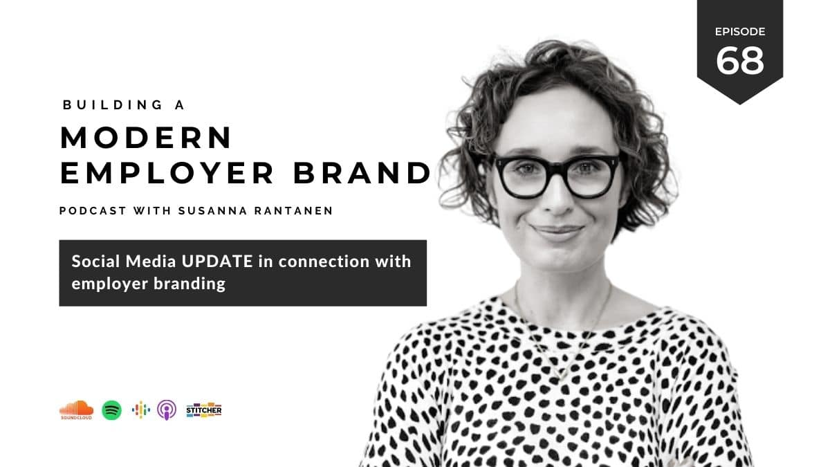 A Social media update in connection with employer branding - Building a modern, magnetic employer brand podcast with Susanna Rantanen