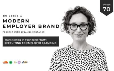 Transitioning your mind from recruiting to employer branding [podcast #70]
