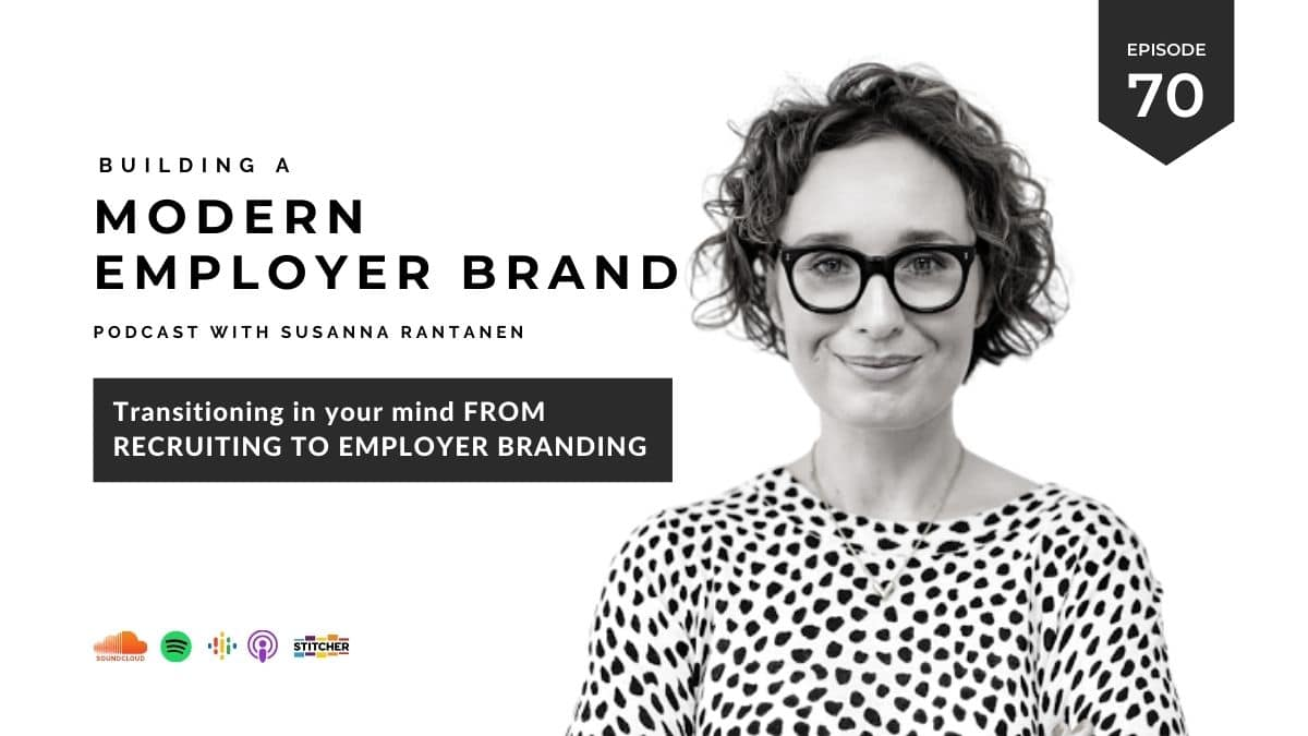 #70 Transitioning in your mind from recruiting to employer branding