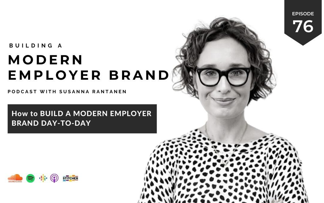 How to build a modern employer brand day to day with Susanna Rantanen