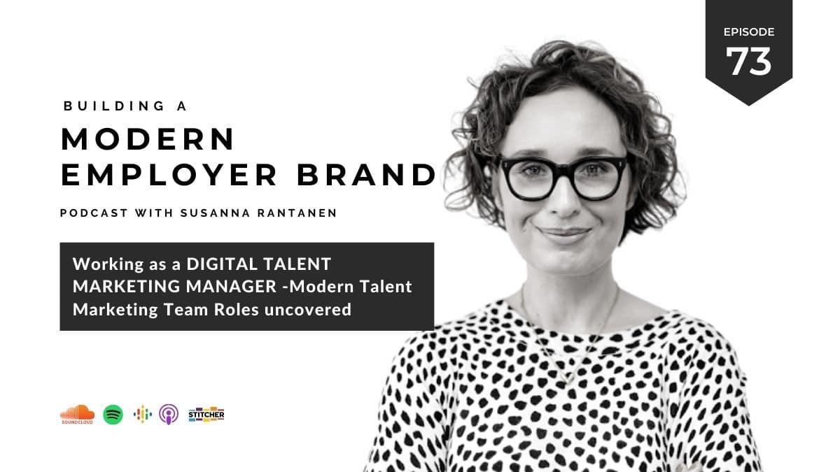 BLOG #73 Working as a Digital Talent Marketing Manager (series 3:6) - Building a modern, magnetic employer brand podcast with Susanna Rantanen