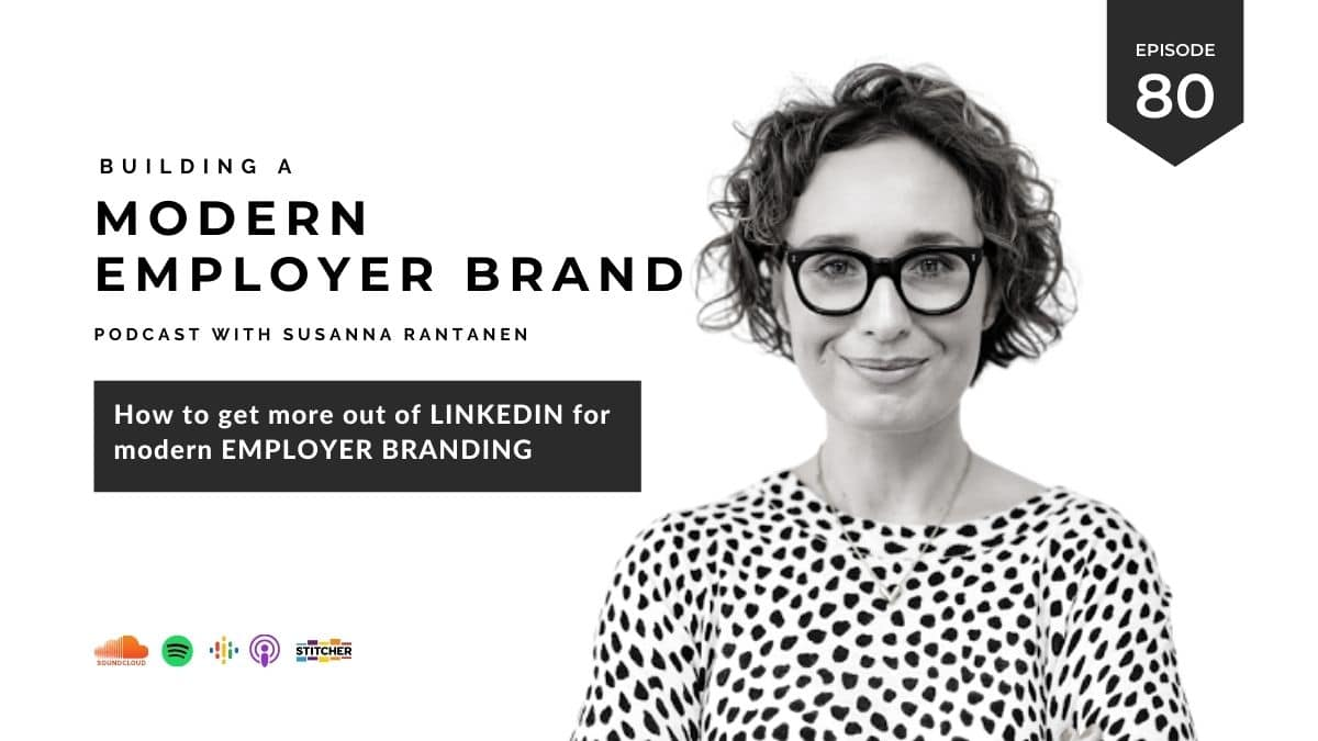 #80 How to get more out of LinkedIn for modern employer branding