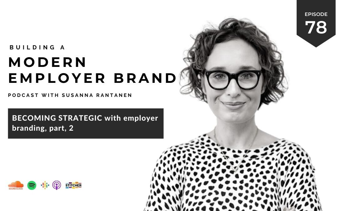 What is the purpose of an employer branding strategy? [podcast #78]