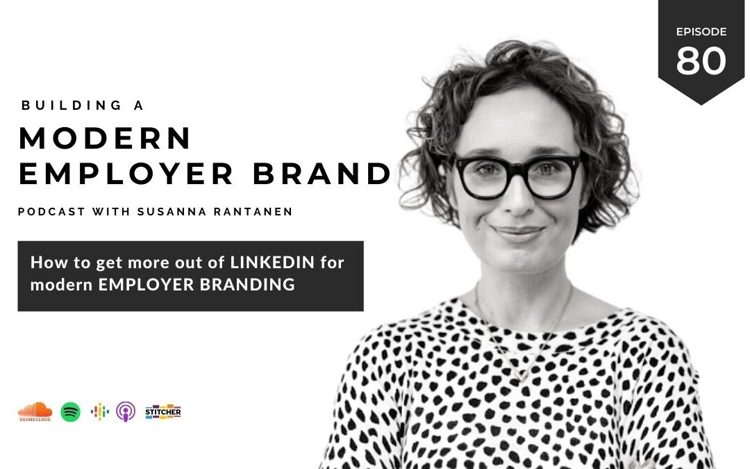 How to use LinkedIn for employer branding [podcast #80]