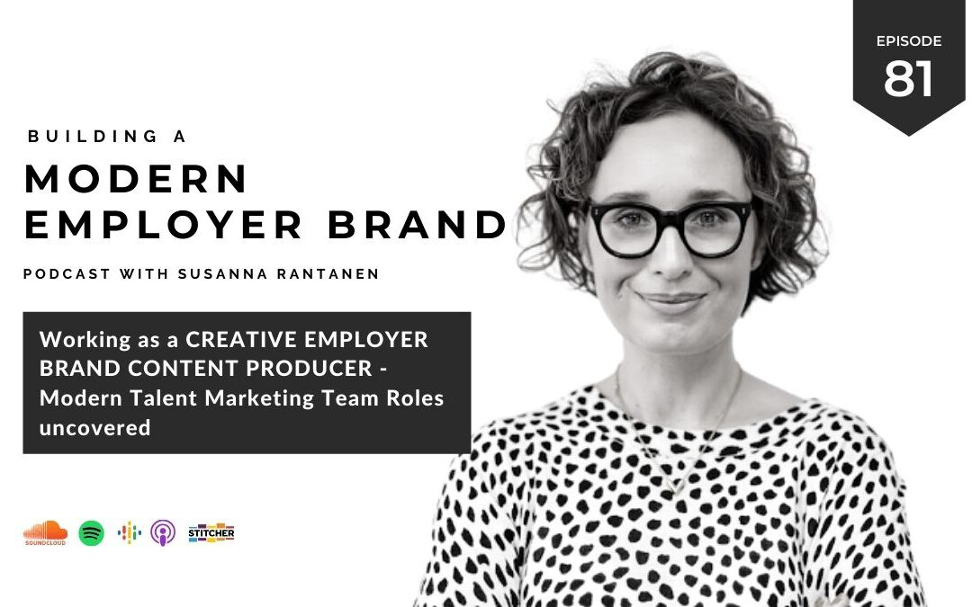 Working as a Creative Employer Brand Content Producer [podcast #81]