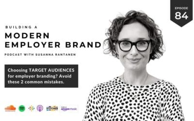 Choosing talent target audiences for employer branding? Avoid these 2 mistakes [podcast #84]