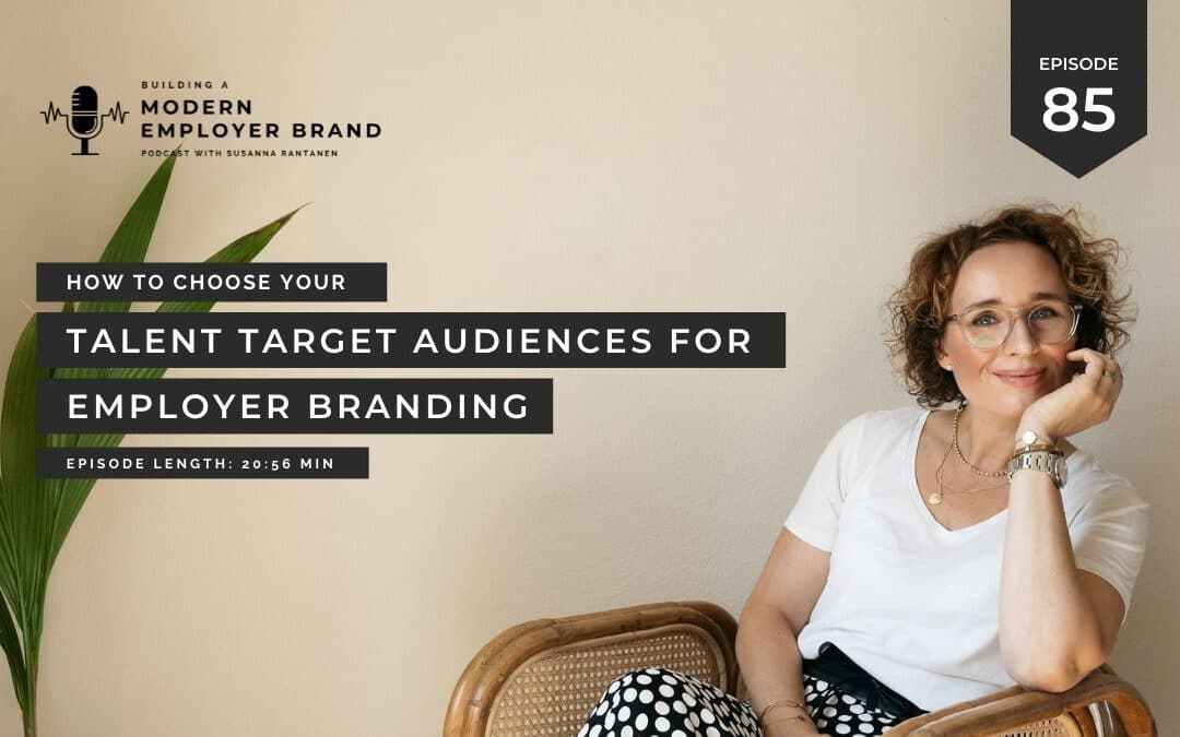 Choosing the target audience for your employer brand strategy [podcast #85]