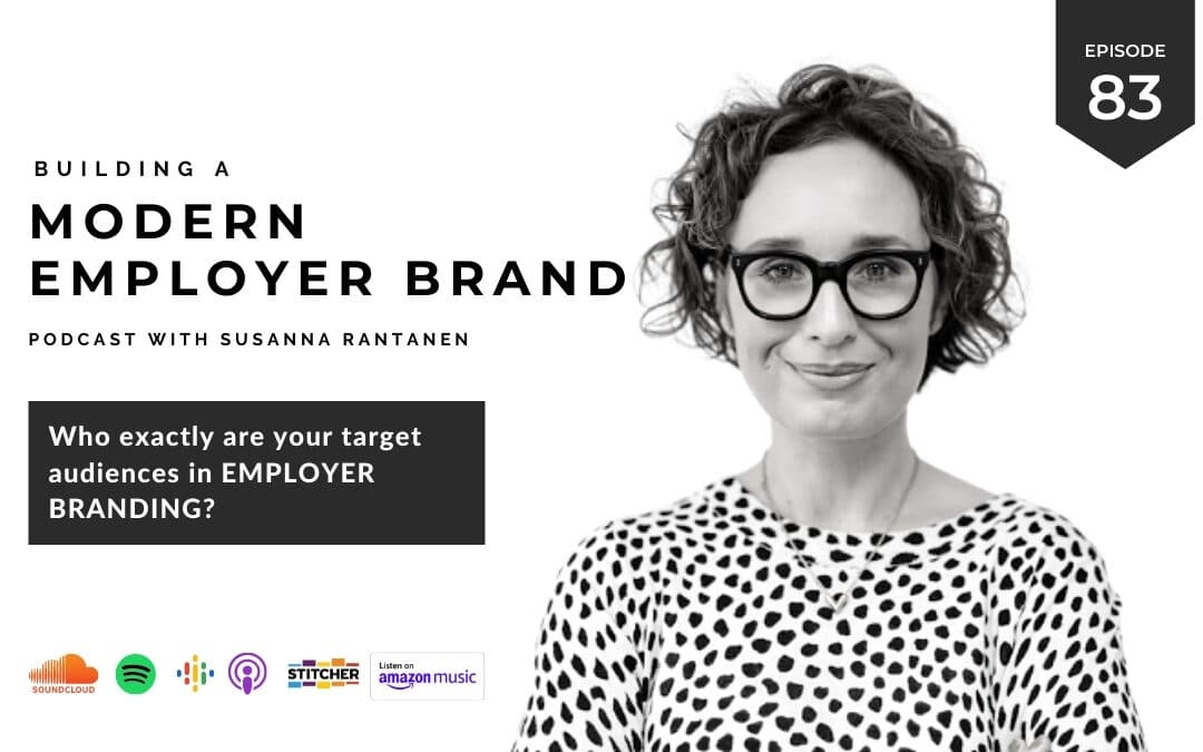 Who exactly are your target audiences in employer branding? [podcast #83]